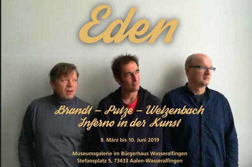 """""""Eden"""" - Brandt - Putze - Welzenbach / Inferno in der Kunst"""