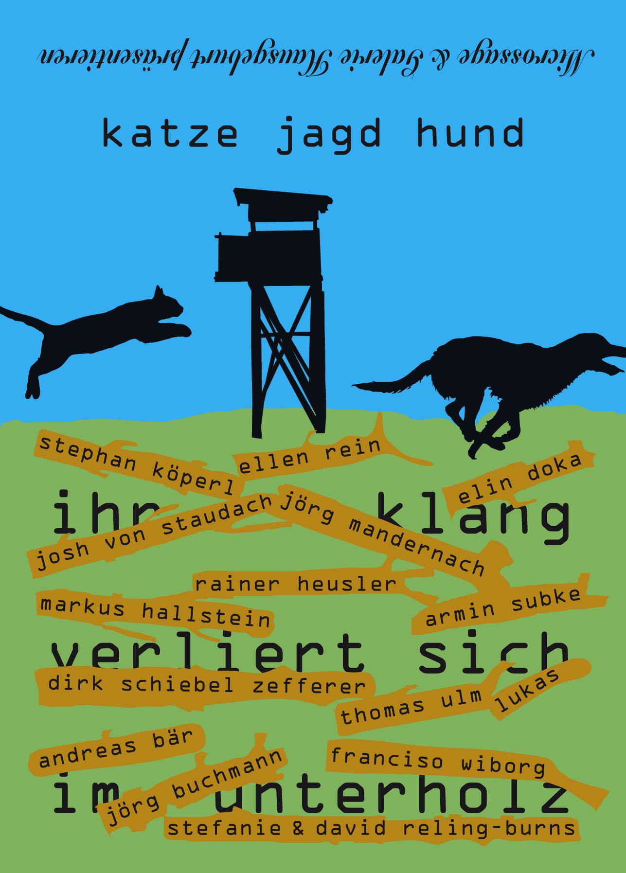 #Galerie Hausgeburt - katze jagd hund, ihr Klang verliert sich im Unterholz